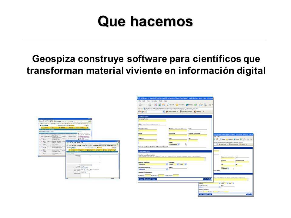 Que hacemos Geospiza construye software para científicos que transforman material viviente en información digital