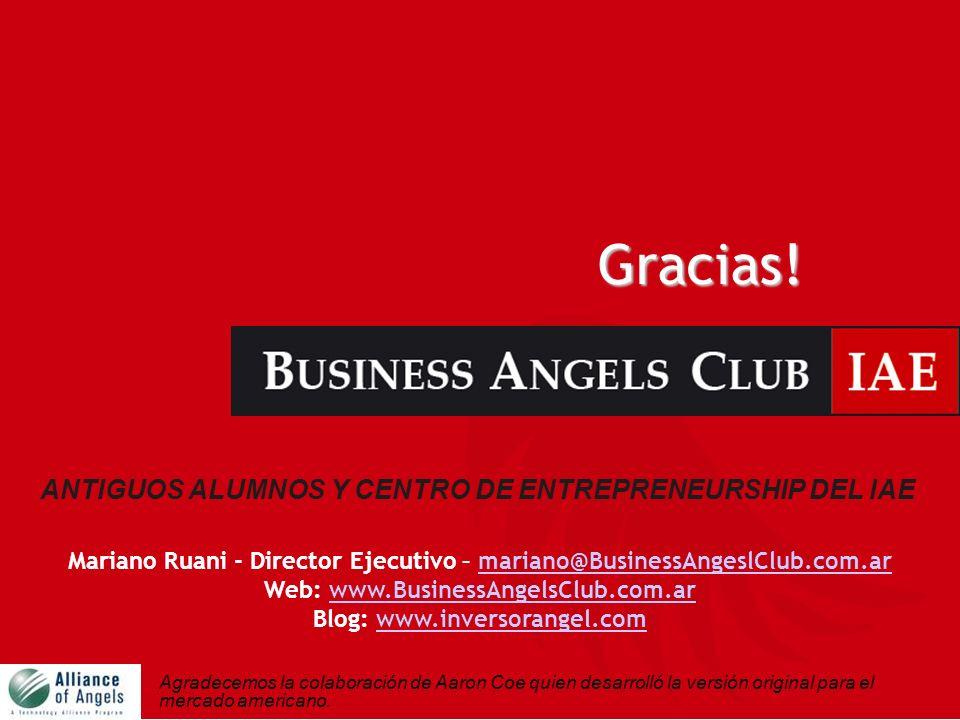 ANTIGUOS ALUMNOS Y CENTRO DE ENTREPRENEURSHIP DEL IAE Mariano Ruani - Director Ejecutivo – mariano@BusinessAngeslClub.com.armariano@BusinessAngeslClub
