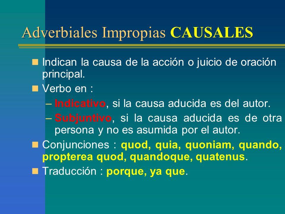 Adverbiales Impropias FINALES Adverbiales Impropias FINALES Estructuras con valor final: –Oración de relativo con subjuntivo. –Gerundio / gerundivo en