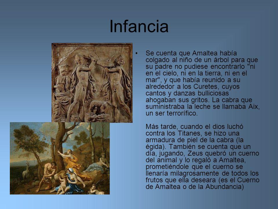 Infancia Se cuenta que Amaltea había colgado al niño de un árbol para que su padre no pudiese encontrarlo