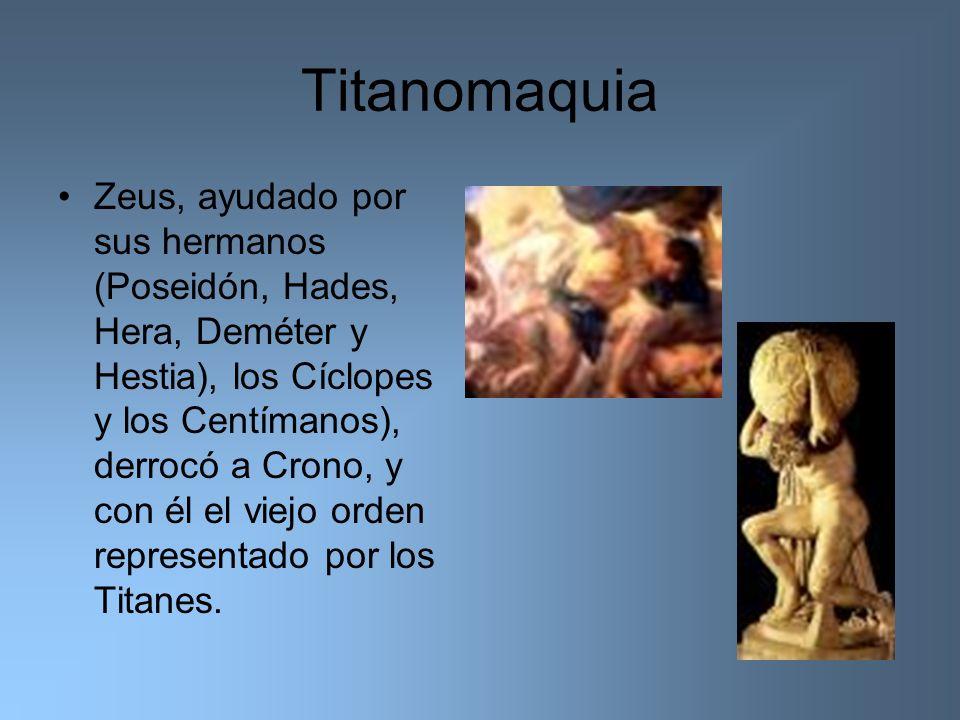 Titanomaquia Zeus, ayudado por sus hermanos (Poseidón, Hades, Hera, Deméter y Hestia), los Cíclopes y los Centímanos), derrocó a Crono, y con él el vi