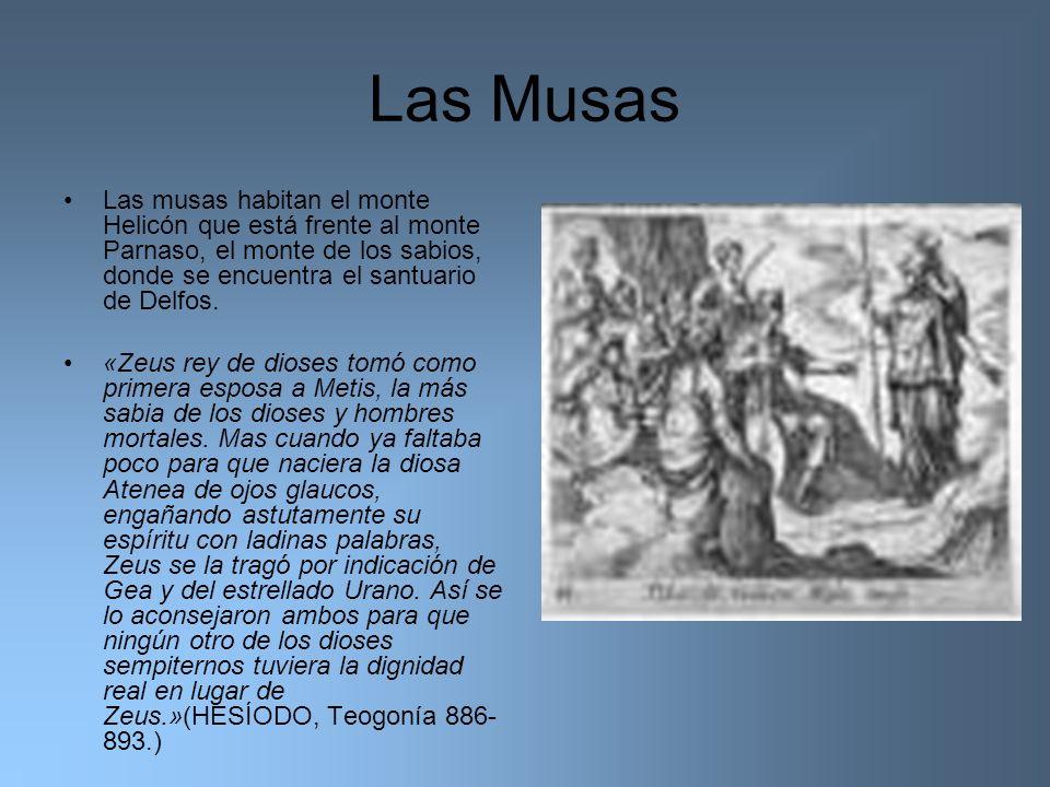 Las Musas Las musas habitan el monte Helicón que está frente al monte Parnaso, el monte de los sabios, donde se encuentra el santuario de Delfos. «Zeu