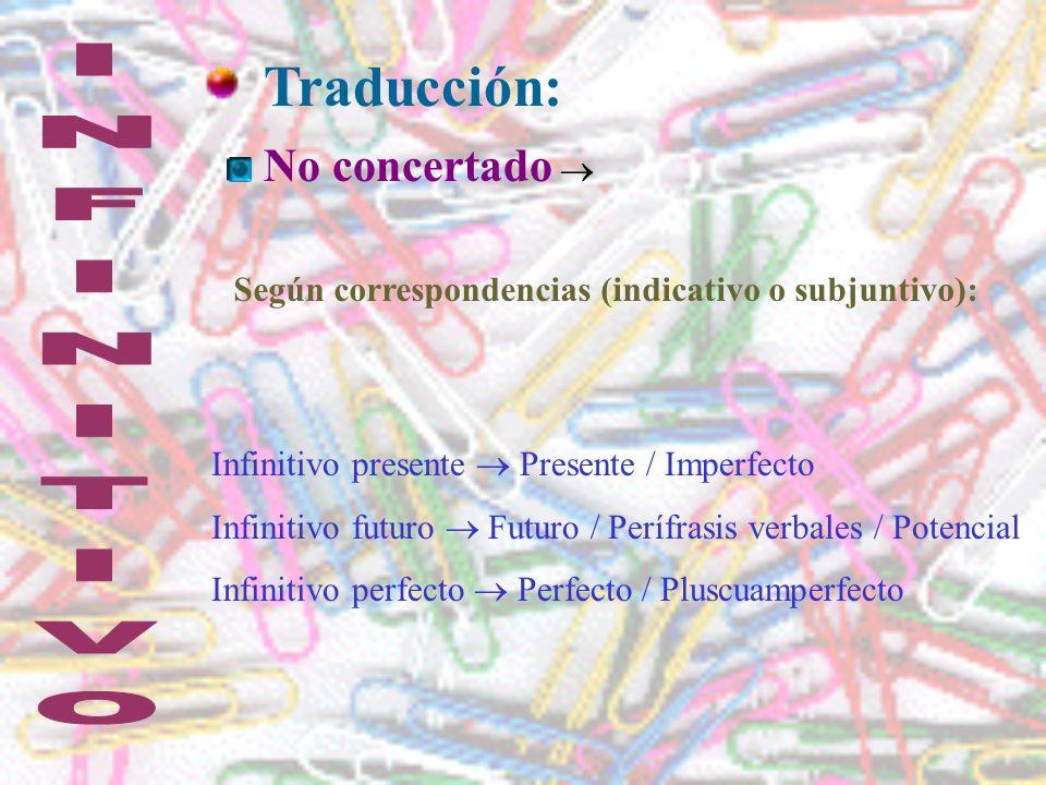 Traducción: Infinitivo presente : amar / ser amado Infinitivo futuro : tener que...