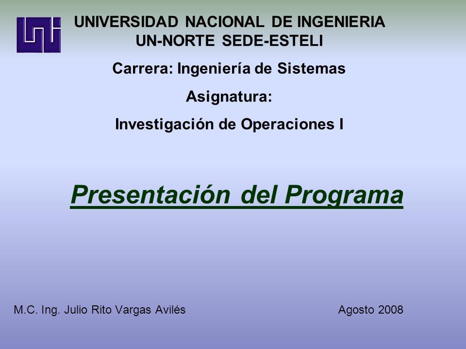 Presentación del Programa M.C. Ing. Julio Rito Vargas Avilés Agosto 2008 UNIVERSIDAD NACIONAL DE INGENIERIA UN-NORTE SEDE-ESTELI Carrera: Ingeniería d