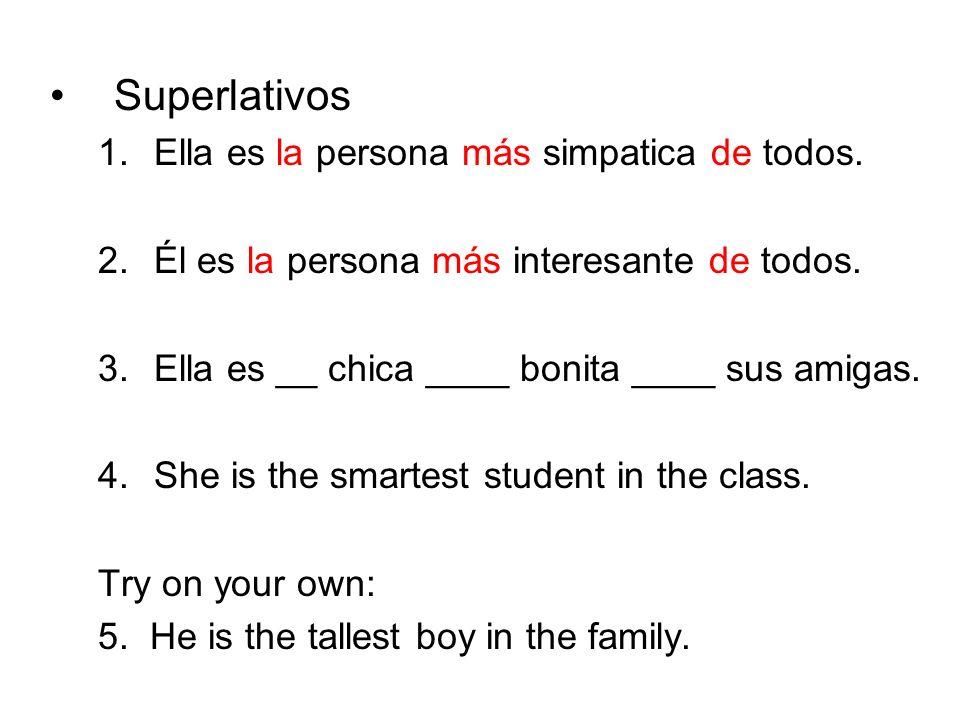 Some irregulars in Spanish bueno(a)mejorel/la mejor malo(a)peorel/la peor –Alicia es una mejor amiga que Julia.
