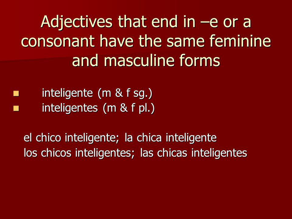 Adjectives that end in –or are variable in both gender and number.