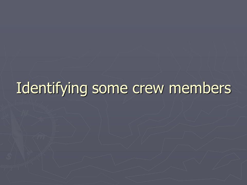 Identifying some crew members