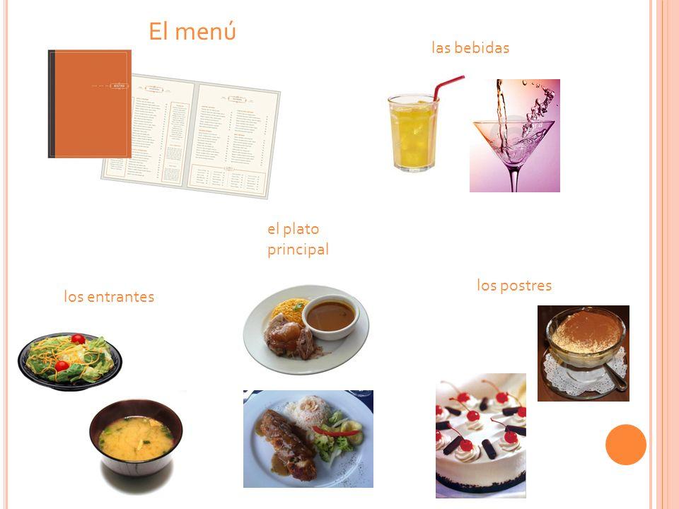 El menú las bebidas los entrantes el plato principal los postres