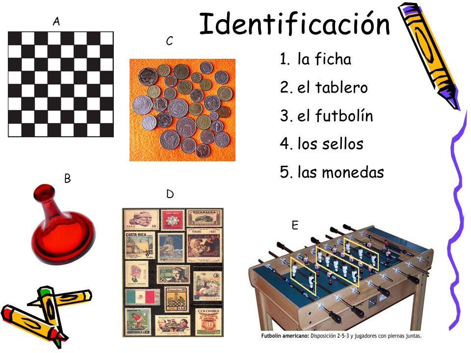 Identificación A B C D E 1.la ficha 2.el tablero 3.el futbolín 4.los sellos 5.las monedas