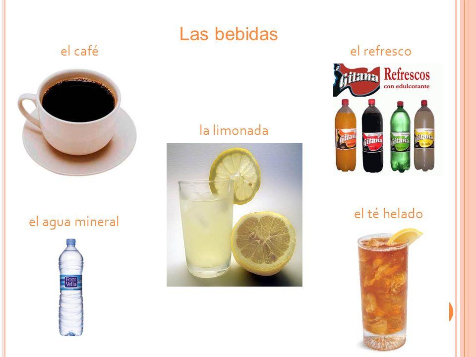 Las bebidas el café la limonada el té helado el agua mineral el refresco