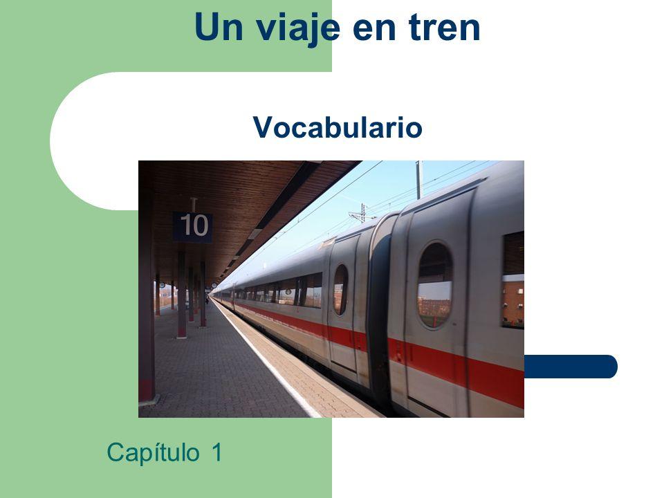 Un viaje en tren Vocabulario Capítulo 1