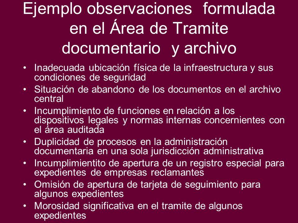 Ejemplo observaciones formulada en el Área de Tramite documentario y archivo Inadecuada ubicación física de la infraestructura y sus condiciones de se