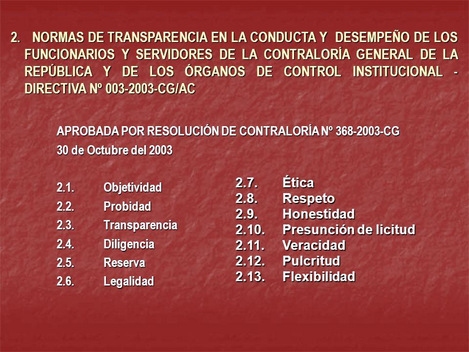 2. NORMAS DE TRANSPARENCIA EN LA CONDUCTA Y DESEMPEÑO DE LOS FUNCIONARIOS Y SERVIDORES DE LA CONTRALORÍA GENERAL DE LA REPÚBLICA Y DE LOS ÓRGANOS DE C