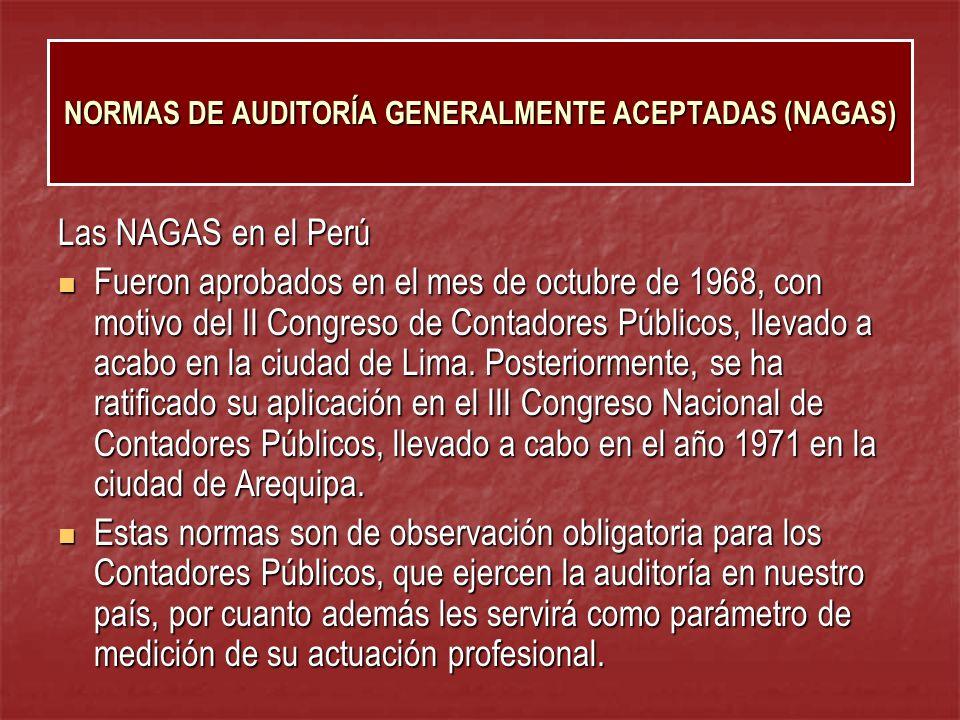 Las NAGAS en el Perú Fueron aprobados en el mes de octubre de 1968, con motivo del II Congreso de Contadores Públicos, llevado a acabo en la ciudad de