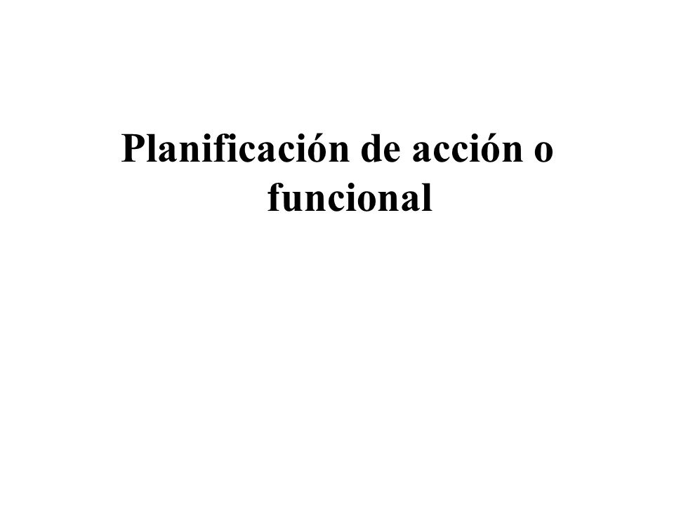 ¿Qué es la planificación de acción.