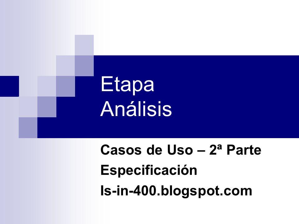 Etapa Análisis Casos de Uso – 2ª Parte Especificación Is-in-400.blogspot.com