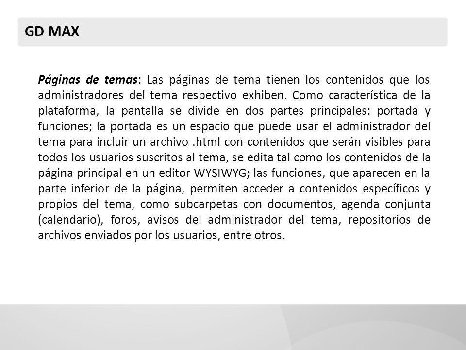 GD MAX Páginas de temas: Las páginas de tema tienen los contenidos que los administradores del tema respectivo exhiben. Como característica de la plat