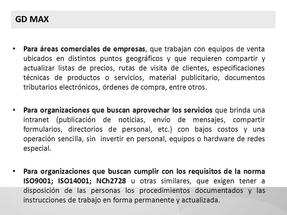 GD MAX Para áreas comerciales de empresas, que trabajan con equipos de venta ubicados en distintos puntos geográficos y que requieren compartir y actu