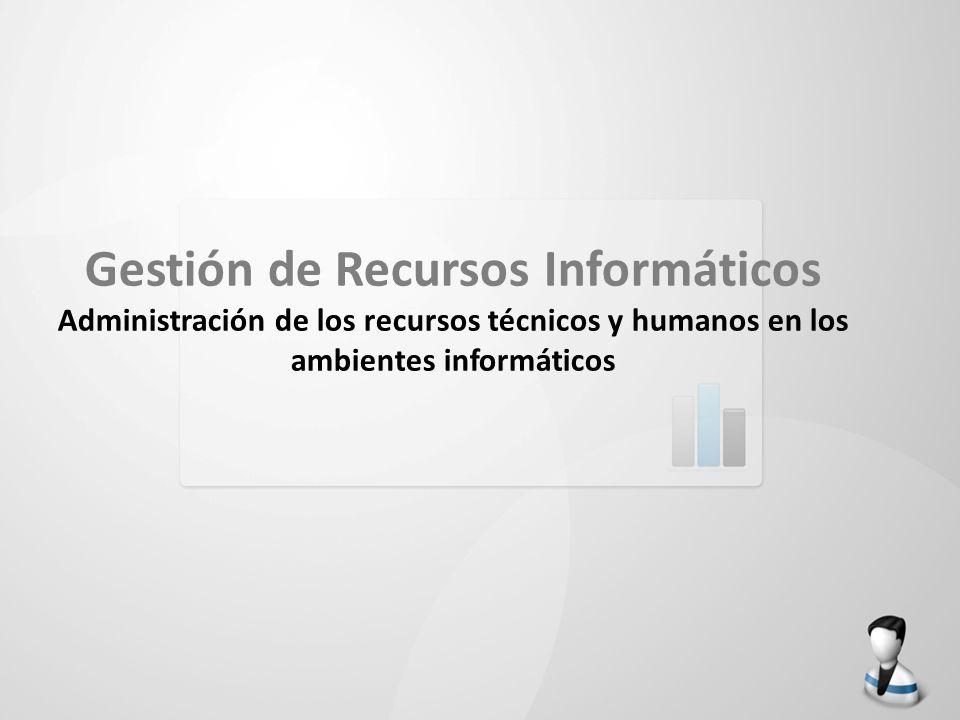 Administración de los recursos técnicos y humanos en los ambientes informáticos Satisfacción en el puesto de trabajo.