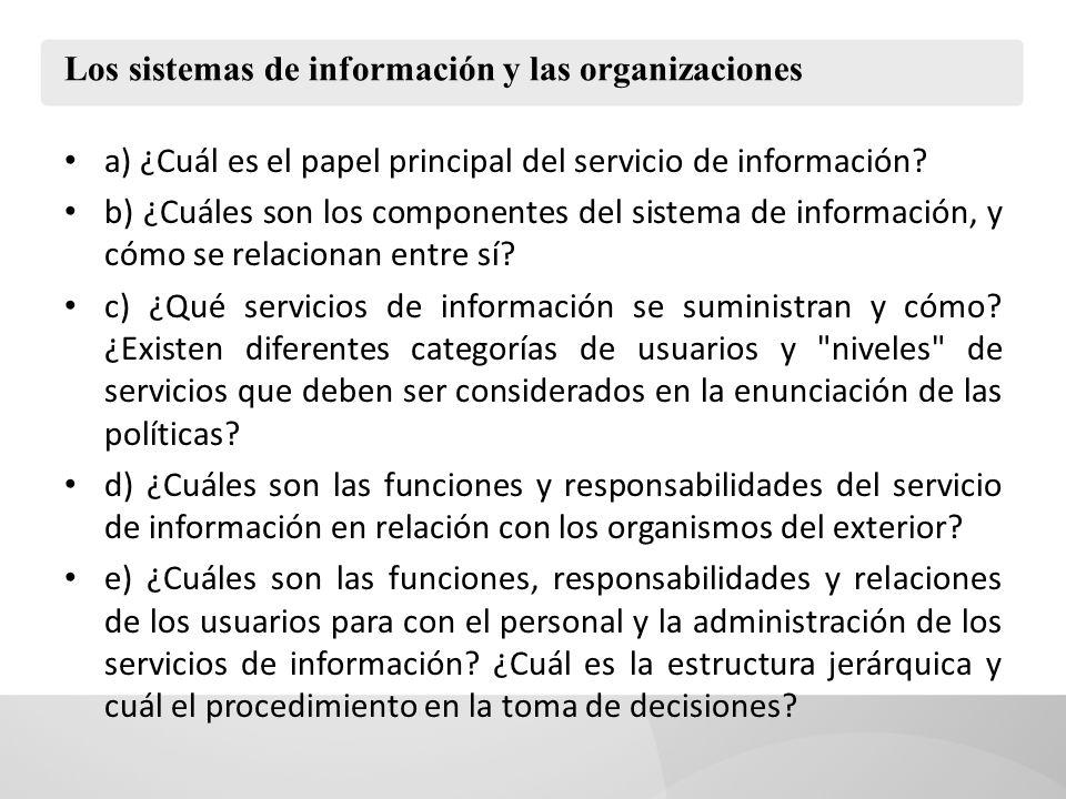 Los sistemas de información y las organizaciones a) ¿Cuál es el papel principal del servicio de información.