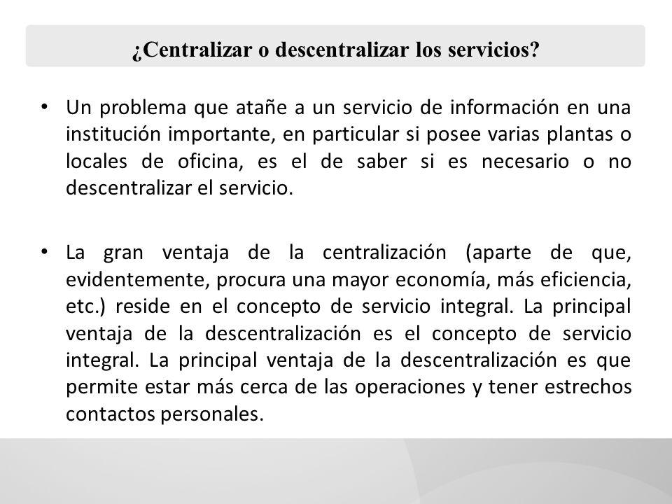 ¿Centralizar o descentralizar los servicios.