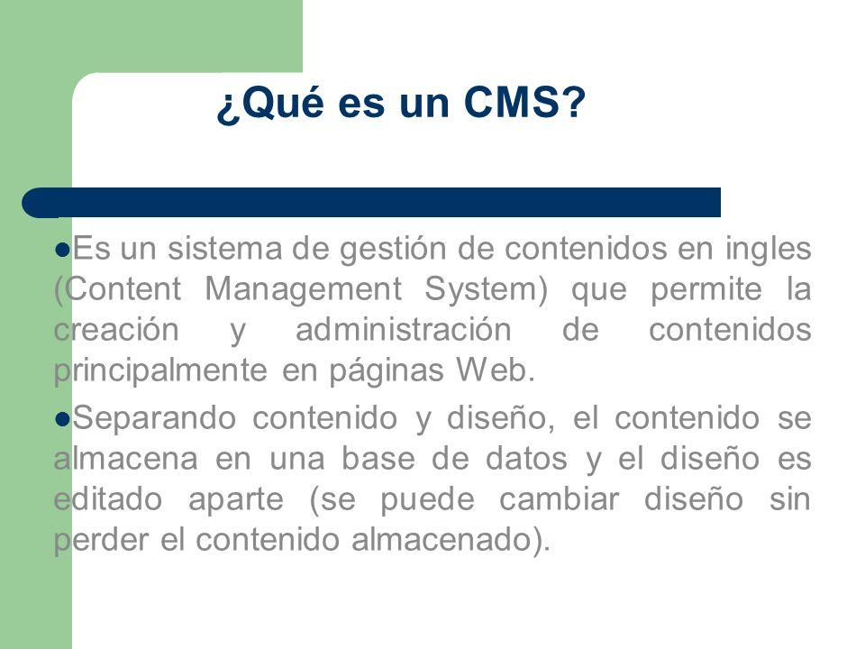 ¿Qué es un CMS? Es un sistema de gestión de contenidos en ingles (Content Management System) que permite la creación y administración de contenidos pr