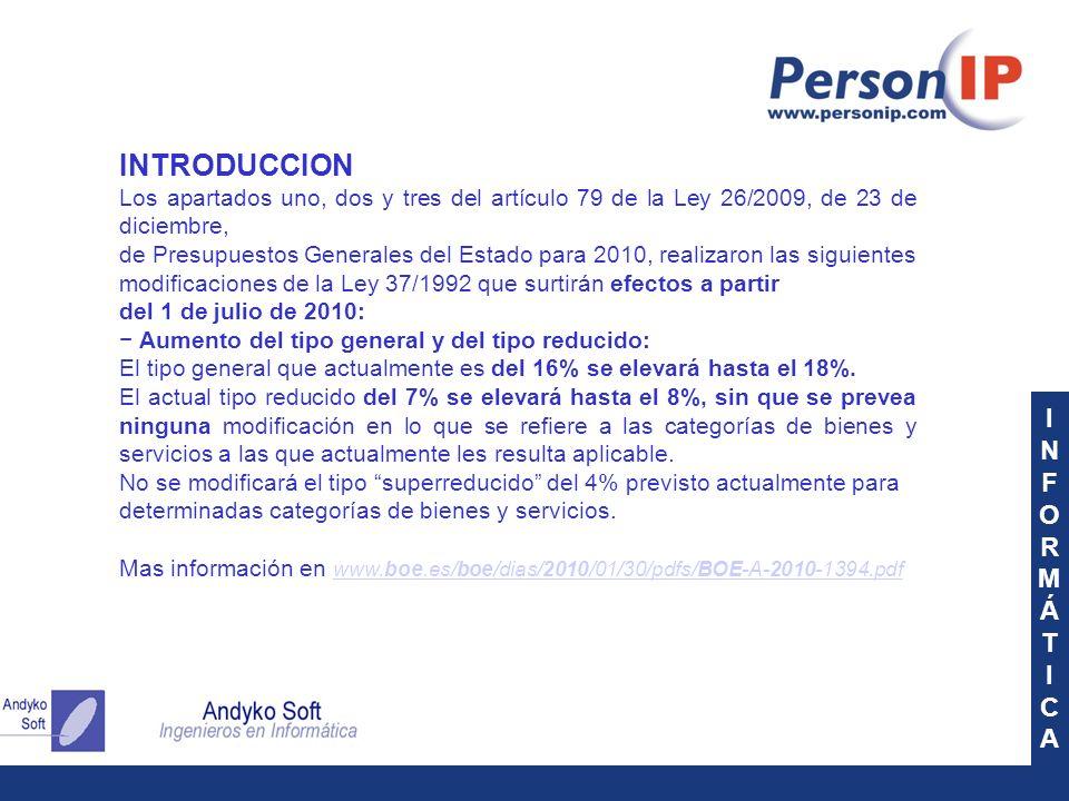 INFORMÁTICAINFORMÁTICA INTRODUCCION Los apartados uno, dos y tres del artículo 79 de la Ley 26/2009, de 23 de diciembre, de Presupuestos Generales del
