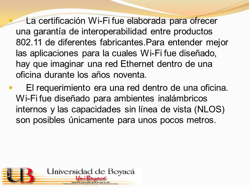La certificación Wi-Fi fue elaborada para ofrecer una garantía de interoperabilidad entre productos 802.11 de diferentes fabricantes.Para entender mej