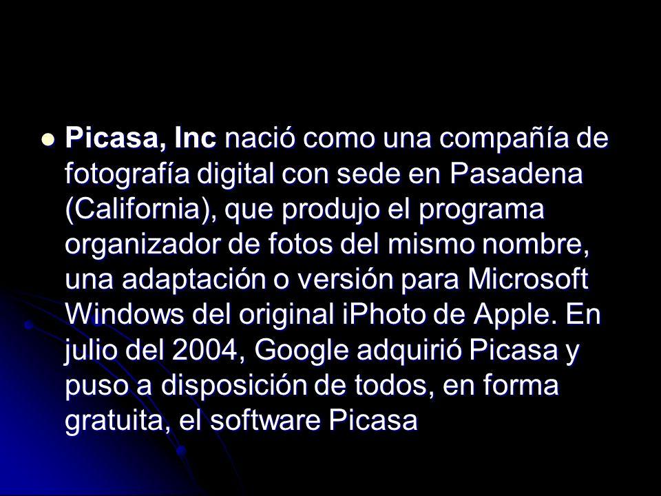 Picasa, Inc nació como una compañía de fotografía digital con sede en Pasadena (California), que produjo el programa organizador de fotos del mismo nombre, una adaptación o versión para Microsoft Windows del original iPhoto de Apple.