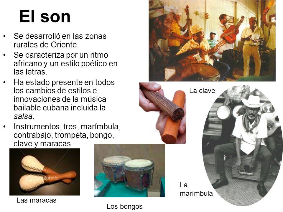 El son Se desarrolló en las zonas rurales de Oriente. Se caracteriza por un ritmo africano y un estilo poético en las letras. Ha estado presente en to