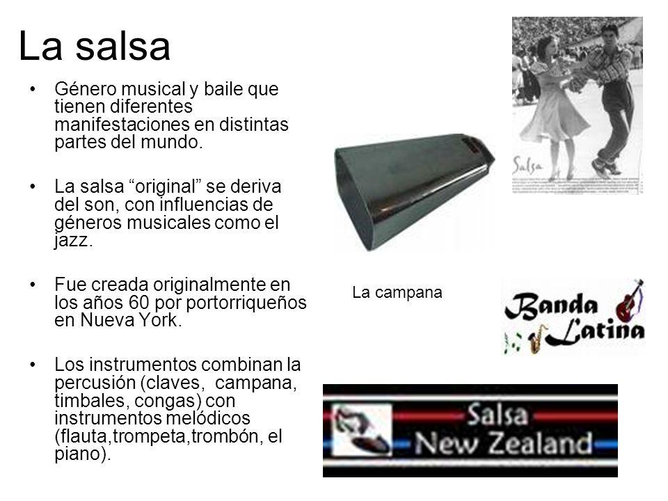 La salsa Género musical y baile que tienen diferentes manifestaciones en distintas partes del mundo. La salsa original se deriva del son, con influenc