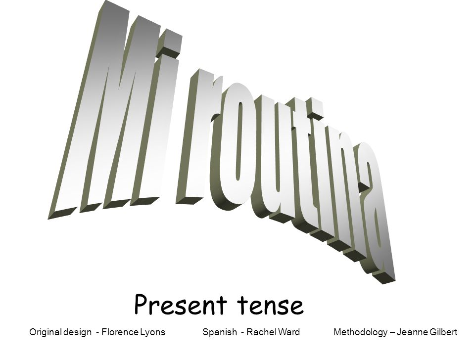 Me despierto. Methodology – Jeanne GilbertOriginal design - Florence Lyons Spanish - Rachel Ward