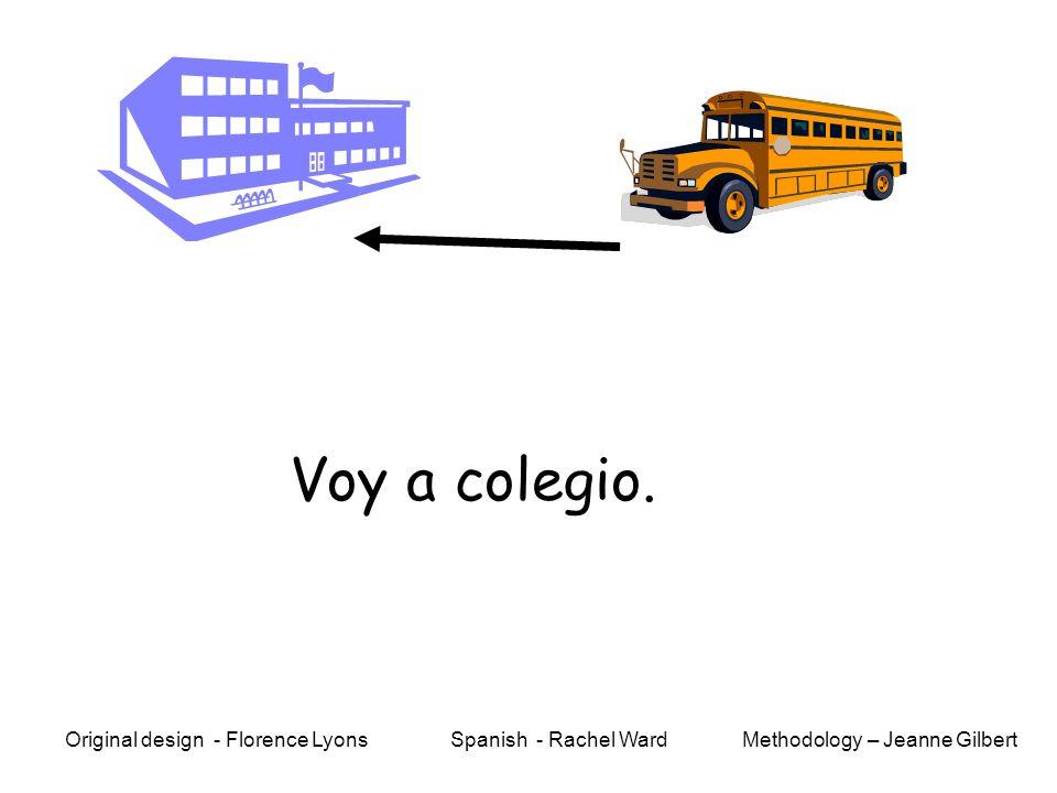 Va a colegio.Voy a colegio.