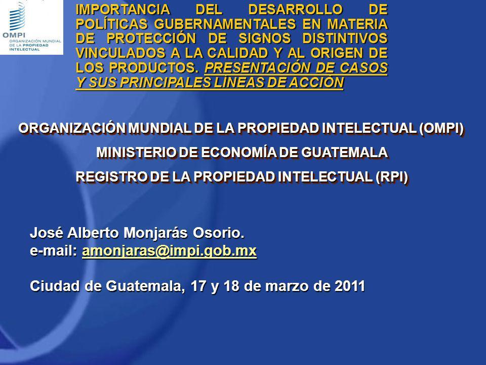 IMPORTANCIA DEL DESARROLLO DE POLÍTICAS GUBERNAMENTALES EN MATERIA DE PROTECCIÓN DE SIGNOS DISTINTIVOS VINCULADOS A LA CALIDAD Y AL ORIGEN DE LOS PROD