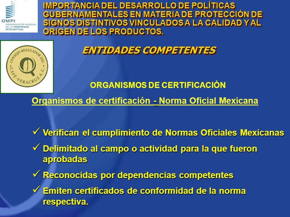 ORGANISMOS DE CERTIFICACIÓN - Organismos de certificación - Norma Oficial Mexicana Verifican el cumplimiento de Normas Oficiales Mexicanas Verifican e