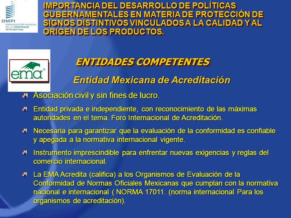 Entidad Mexicana de Acreditación Asociación civil y sin fines de lucro. Entidad privada e independiente, con reconocimiento de las máximas autoridades
