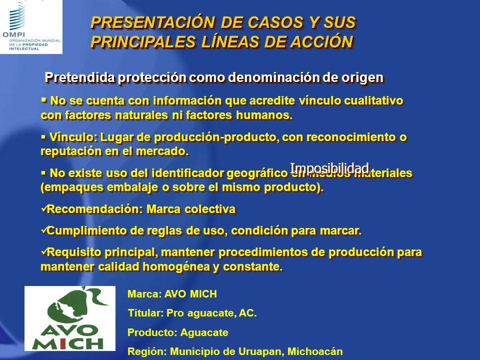 Marca: AVO MICH Titular: Pro aguacate, AC. Producto: Aguacate Región: Municipio de Uruapan, Michoacán Pretendida protección como denominación de orige