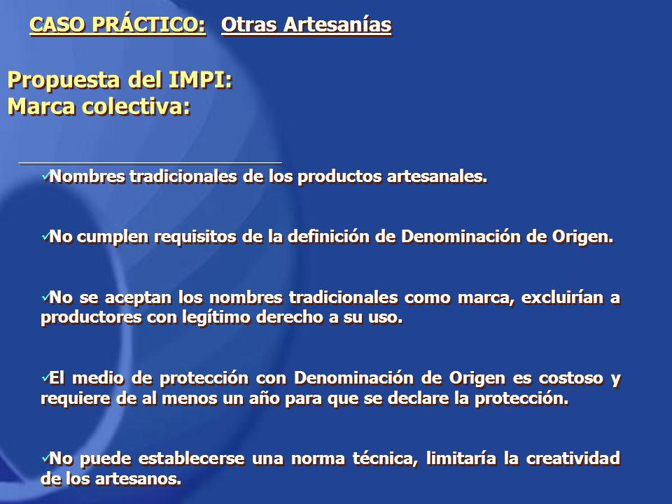 Nombres tradicionales de los productos artesanales. No cumplen requisitos de la definición de Denominación de Origen. No se aceptan los nombres tradic