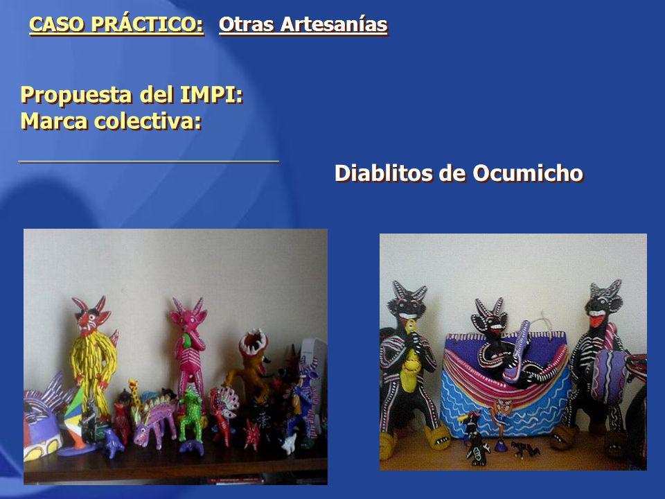 Propuesta del IMPI: Marca colectiva: CASO PRÁCTICO: Otras Artesanías Diablitos de Ocumicho
