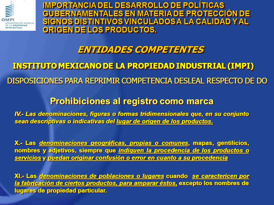 INSTITUTO MEXICANO DE LA PROPIEDAD INDUSTRIAL (IMPI) Protección adicional de la Ley de la Propiedad Industrial Anulación del registro de marca cuando: Se haya otorgado contraviniendo cualquier.