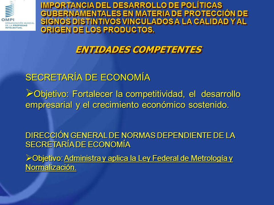 SECRETARÍA DE ECONOMÍA Objetivo: Fortalecer la competitividad, el desarrollo empresarial y el crecimiento económico sostenido. Objetivo: Fortalecer la