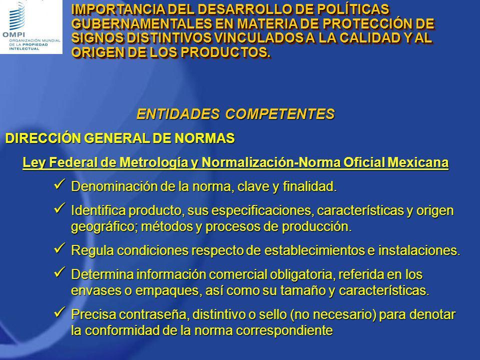 ENTIDADES COMPETENTES DIRECCIÓN GENERAL DE NORMAS Ley Federal de Metrología y Normalización-Norma Oficial Mexicana Denominación de la norma, clave y f
