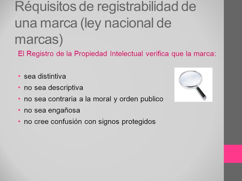 Réquisitos de registrabilidad de una marca (ley nacional de marcas) El Registro de la Propiedad Intelectual verifica que la marca: sea distintiva no s
