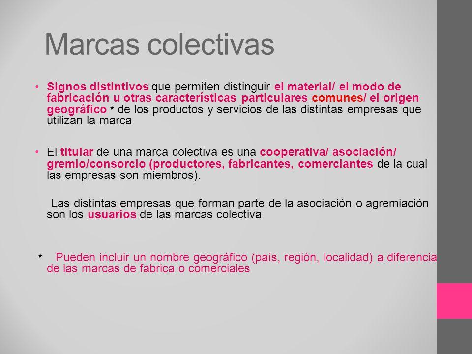 Marcas colectivas Signos distintivos que permiten distinguir el material/ el modo de fabricación u otras características particulares comunes/ el orig