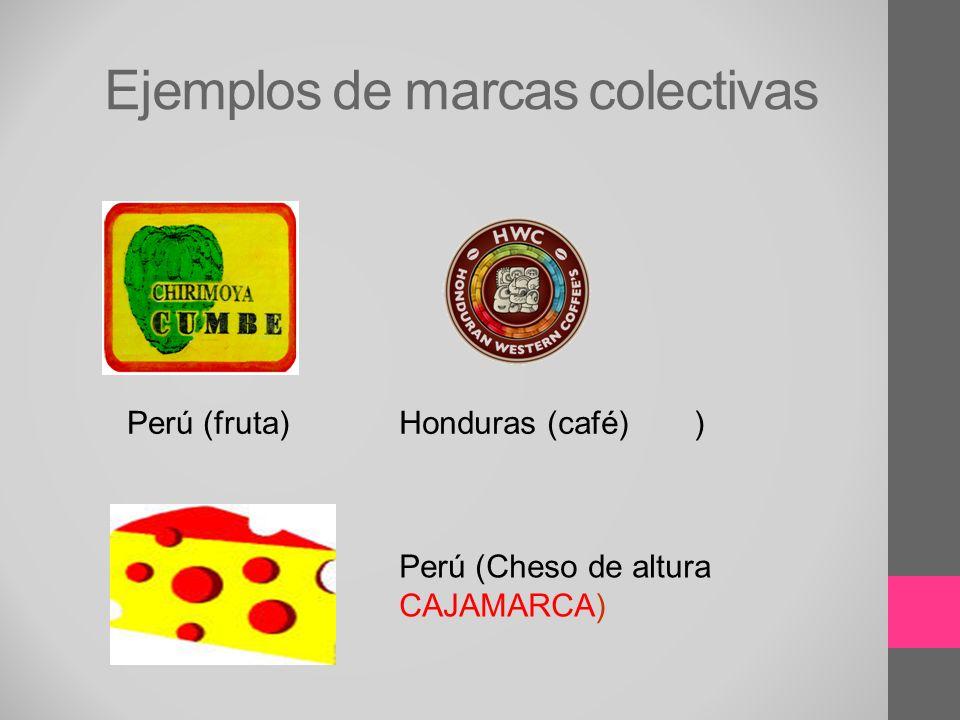 Ejemplos de marcas colectivas Perú (fruta)Honduras (café) Perú (Cheso de altura CAJAMARCA) )