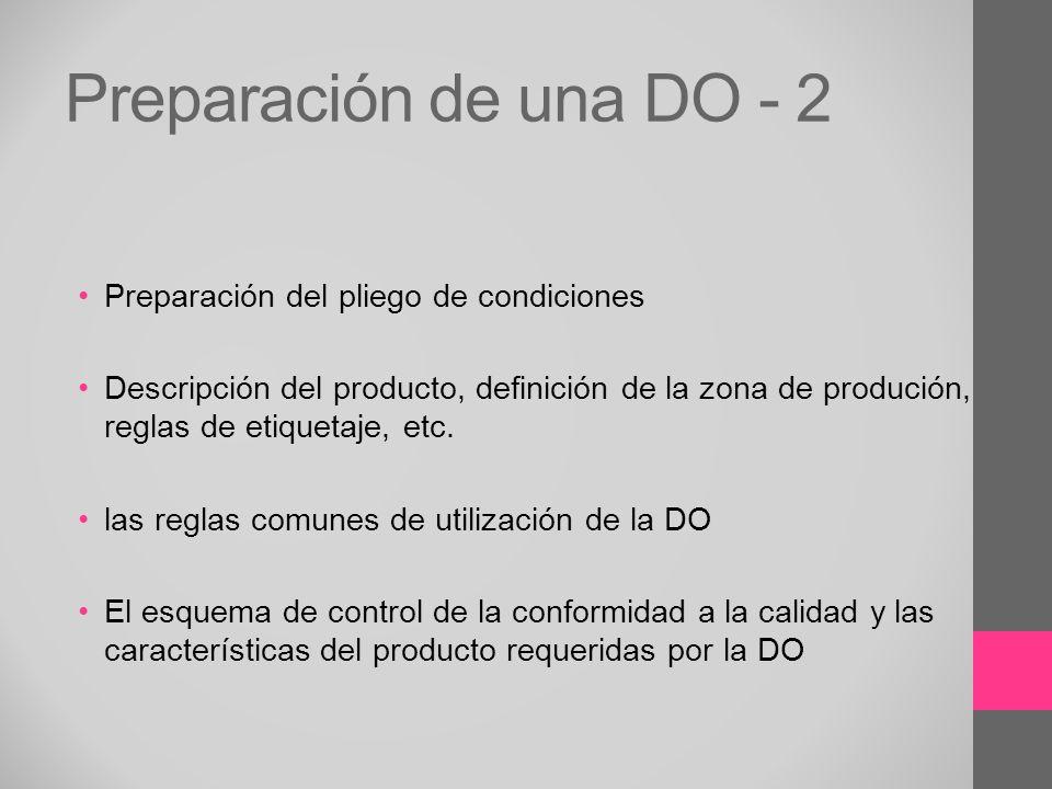 Preparación de una DO - 2 Preparación del pliego de condiciones Descripción del producto, definición de la zona de produción, reglas de etiquetaje, et