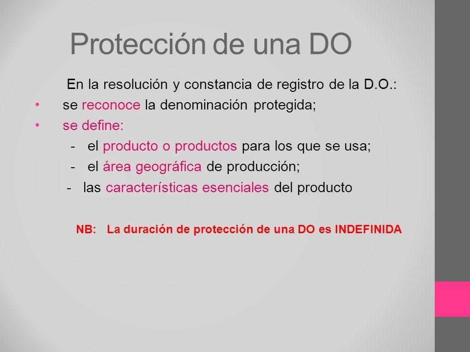 Protección de una DO En la resolución y constancia de registro de la D.O.: se reconoce la denominación protegida; se define: - el producto o productos