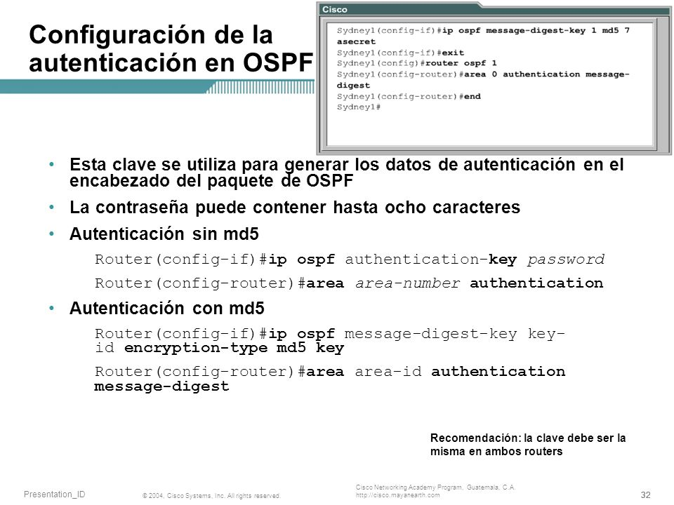 32 © 2004, Cisco Systems, Inc. All rights reserved. Presentation_ID Cisco Networking Academy Program, Guatemala, C.A. http://cisco.mayanearth.com Conf