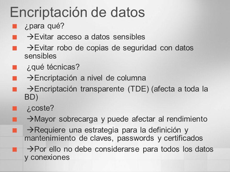 Encriptación de datos ¿para qué? Evitar acceso a datos sensibles Evitar robo de copias de seguridad con datos sensibles ¿qué técnicas? Encriptación a