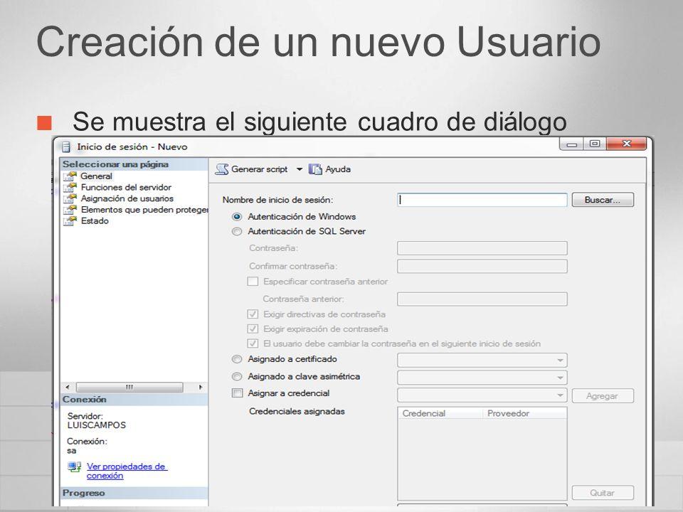 Creación de un nuevo Usuario Se muestra el siguiente cuadro de diálogo